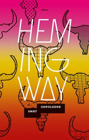 Hemingway Ernest: Smrt odpoledne
