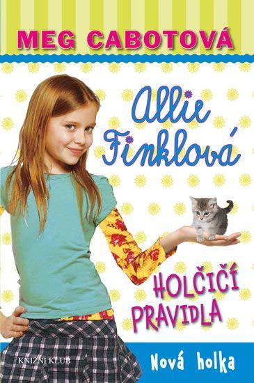 Cabotová Meg: Holčičí pravidla 2: Allie Finklová - Nová holka