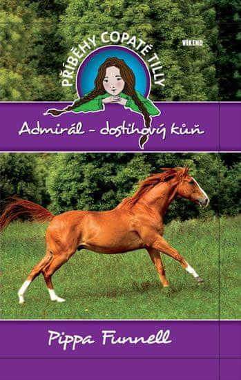Funnell Pippa: Admirál-dostihový kůň - Příběhy copaté Tilly 2
