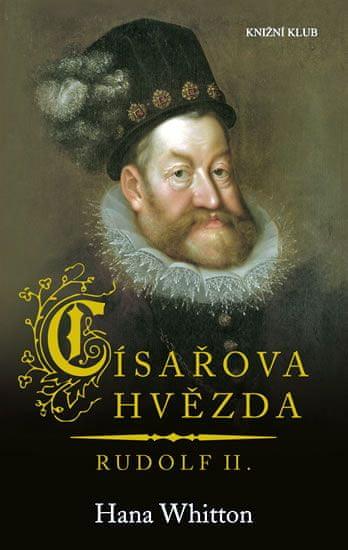 Whitton Hana: Císařova hvězda - Rudolf II.