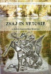 Dušica Kunaver: Zmaj in Vrtomir v dolini Kamniške Bistrice