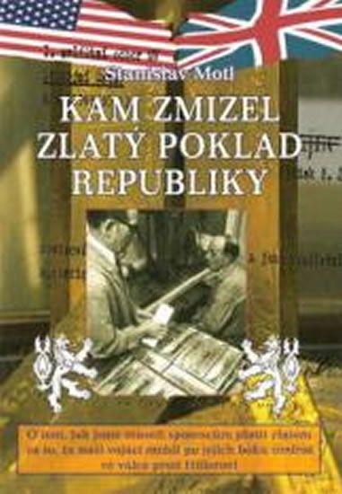 Motl Stanislav: Kam zmizel zlatý poklad republiky