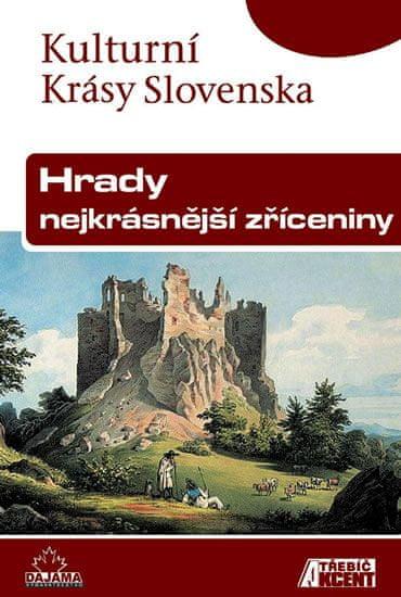 Kollár Daniel, Nešpor Jaroslav: Hrady, nejkrásnější zříceniny - Kulturní Krásy Slovenska