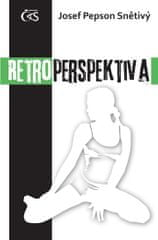 "Snětivý Josef ""Pepson"": Retroperspektiva"