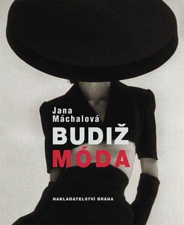 Máchalová Jana: Budiž móda