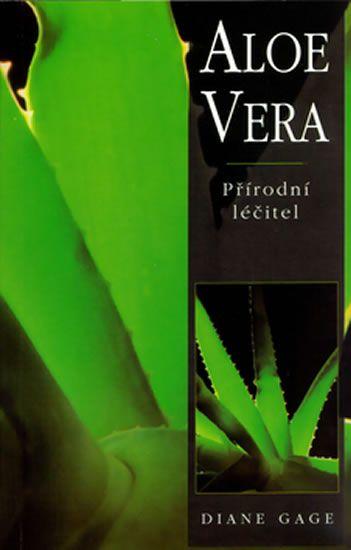 Gage Diane: Aloe Vera - Přírodní léčitel