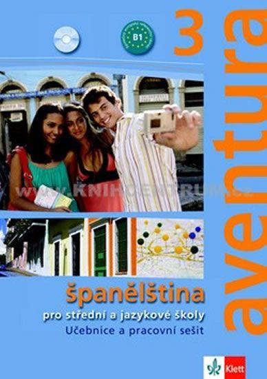 Brožová Kateřina, Peňaranda C. Ferrer: Aventura 3 - Španělština pro SŠ a JŠ- učebnice + PS + 2CD