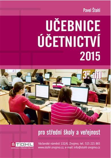 Štohl Pavel: Učebnice Účetnictví III. díl 2015