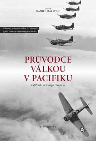 Marston Daniel: Průvodce válkou v Pacifiku - Od Pearl Ha