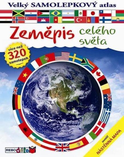 Zeměpis celého světa - Velký samolepkový atlas - 2. vydání