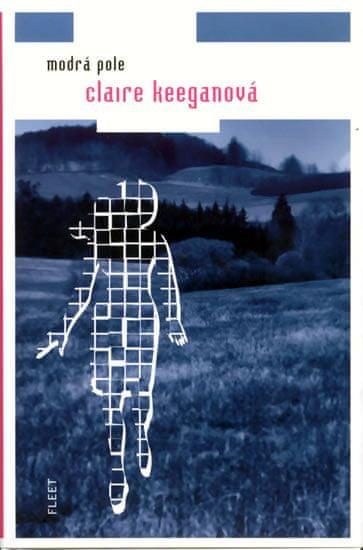 Keeganová Claire: Modrá pole