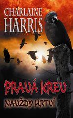 Harris Charlaine: Pravá krev 13 - Navždy mrtví