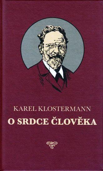Klostermann Karel: O srdce člověka