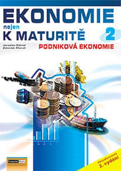 Zlámal Jaroslav, Mendl Zdeněk: Ekonomie nejen k maturitě 2. - Podniková ekonomie - 2.vydání