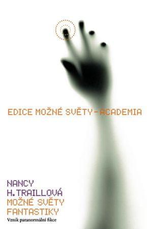 Traillová Nancy H.: Možné světy fantastiky - Vznik paranormální fikce