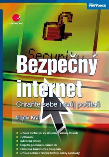 Král Mojmír: Bezpečný internet - Chraňte sebe i svůj počítač