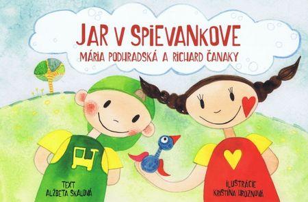 Skalová Alžbeta: Jar v Spievankove-Mária Podhradská a Richard Čanaky