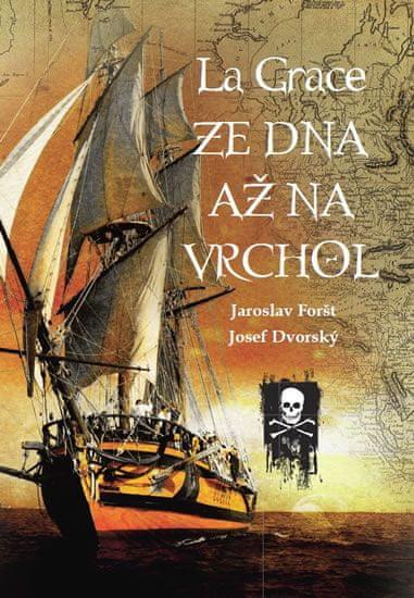 Foršt Jaroslav, Dvorský Josef,: La Grace - Ze dna až na vrchol
