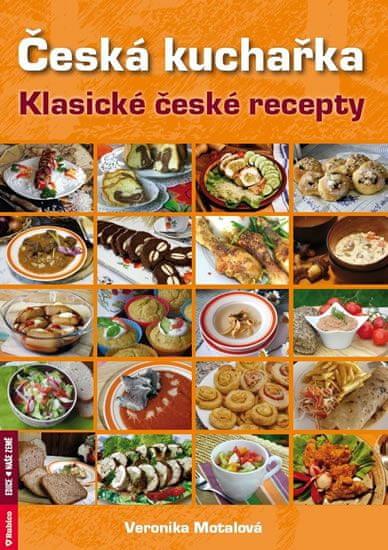 Motalová Veronika: Česká kuchařka - tradiční české recepty