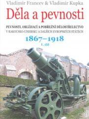 Kupka, Vladimír Francev Vladimír: Děla a pevnosti 1867 - 1918