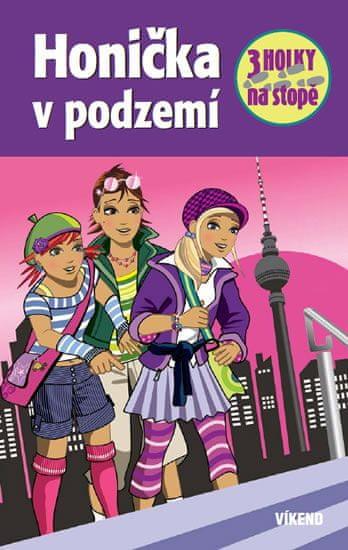 Sol Mira: Honička v podzemí - Tři holky na stopě