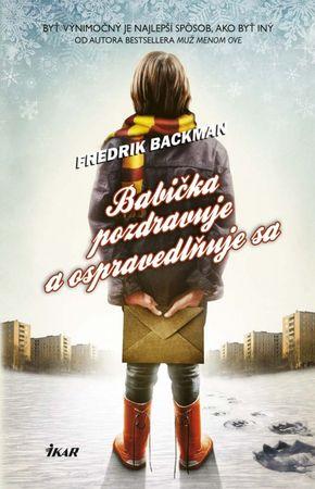Backman Fredrik: Babička pozdravuje a ospravedlňuje sa