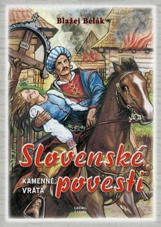 Belák Blažej: Slovenské povesti kamenné vráta 2.upravené vydanie