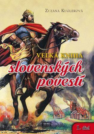 Kuglerová Zuzana: Veľká kniha slovenských povestí
