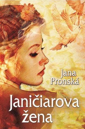 Pronská Jana: Janičiarova žena
