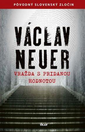 Neuer Václav: Vražda s pridanou hodnotou