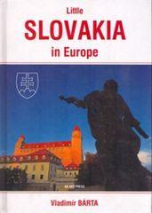 Bárta Vladimír: Little Slovakia in Europe/Slovensko v Európe-malé/