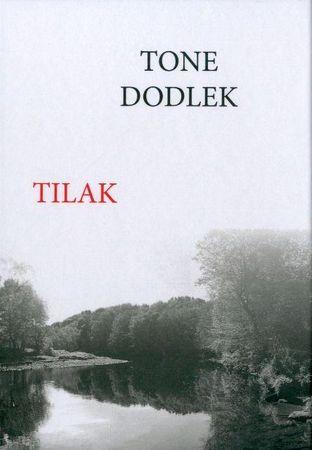 Tone Dodlek: Tilak