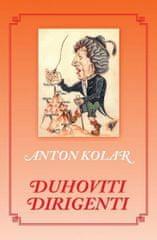 Anton Kolar: Duhoviti dirigenti