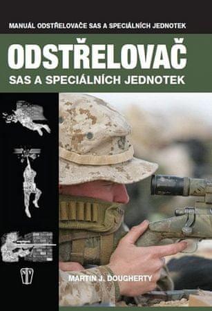 Dougherty Martin J.: Odstřelovač - Vojenská příručka SAS a speciálních jednotek