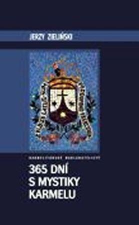 Zielinski Jerzy: 365 dní s mystiky karmelu