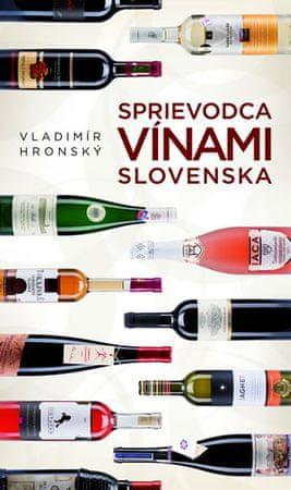 Hronský Vladimír: Sprievodca vínami Slovenska