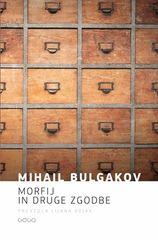 Mihail Bulgakov: Morfij in druge zgodbe