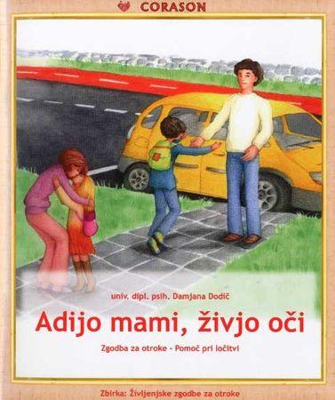 Damjana Dodič: Adijo mami, živjo oči