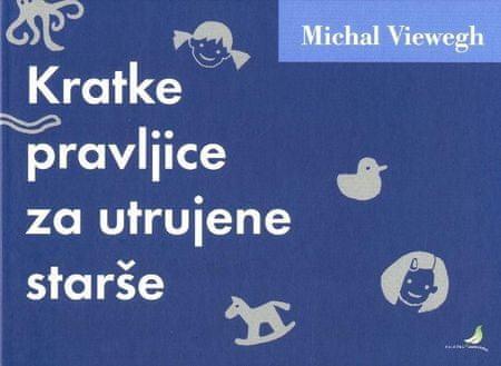 Michal Viewegh: Kratke pravljice za utrujene starše