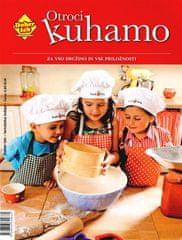 Dober tek recepti: Otroci kuhamo - za vso družino in vse priložnosti