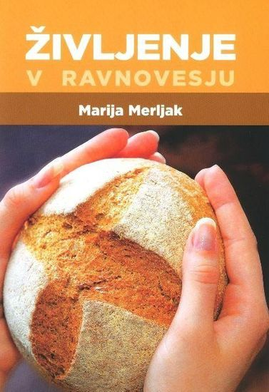 Marija Merljak: Življenje v ravnovesju