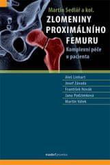 Sedlář Martin: Zlomeniny proximálního femuru - Komplexní péče o pacienta