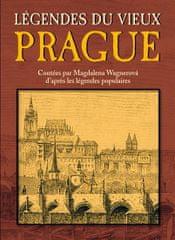 Wagnerová Magdalena: Légendes du vieux Prague