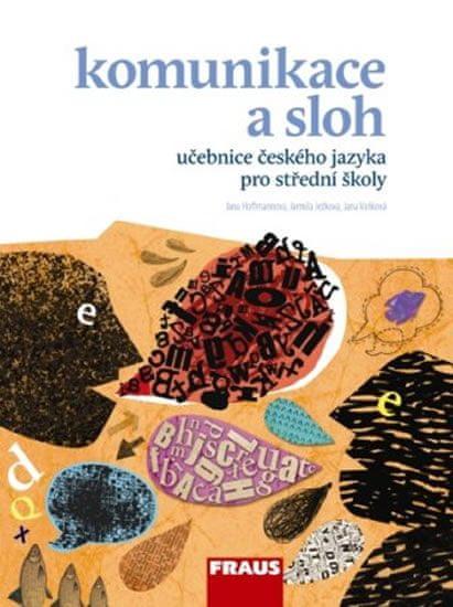 kolektiv autorů: Český jazyk pro SŠ - Komunikace a sloh