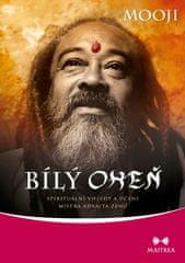 Mooji: Bílý oheň - Spirituální vhledy a učení mistra advaita zenu