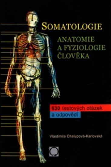 Chalupová-Karlovská Vlastimila: Somatologie - Anatomie a fyziologie člověka