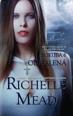Mead Richelle: Sukuba 6 - Odhalená