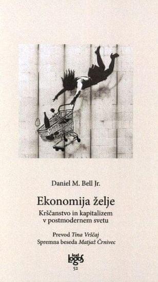 Daniel M. Bell Jr.: Ekonomija želje