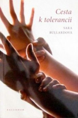 Bullardová Sara: Cesta k tolerancii