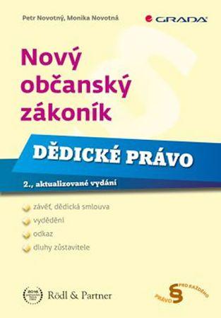 Novotný Petr, Novotná Monika,: Nový občanský zákoník - Dědické právo